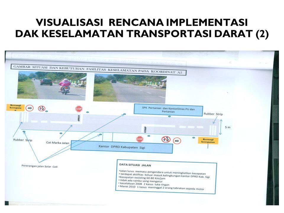 VISUALISASI RENCANA IMPLEMENTASI DAK KESELAMATAN TRANSPORTASI DARAT (2)