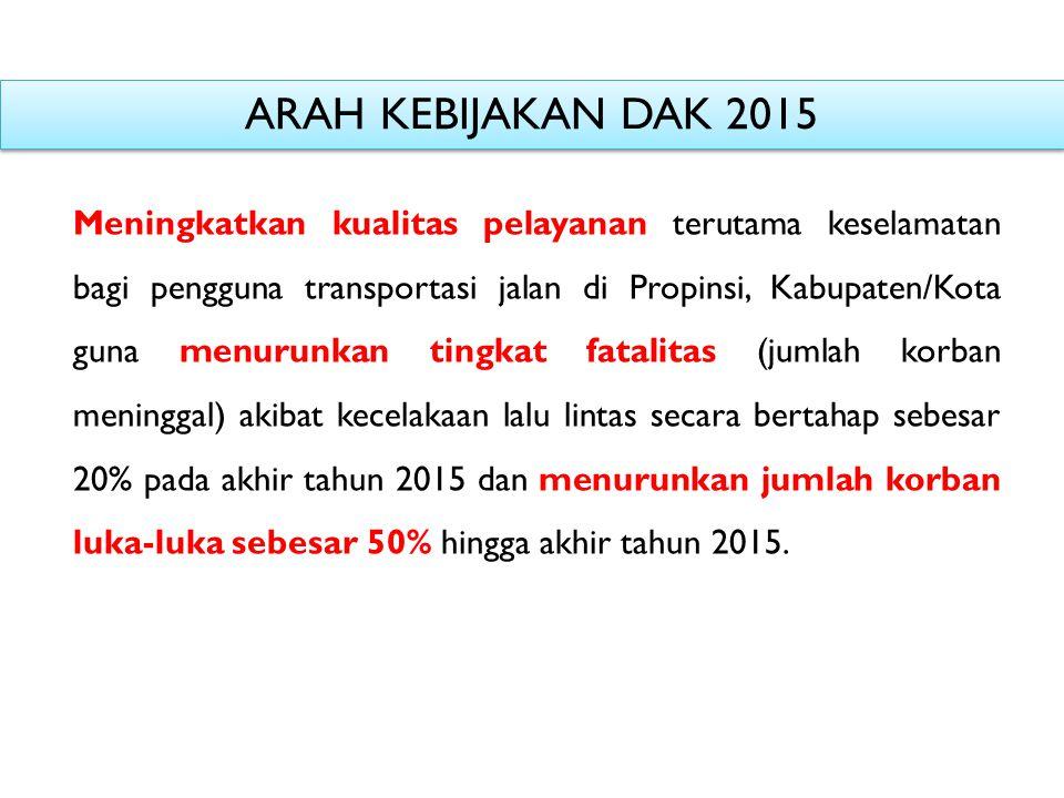 ARAH KEBIJAKAN DAK 2015