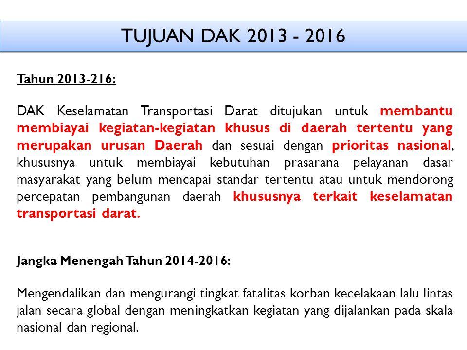 TUJUAN DAK 2013 - 2016 Tahun 2013-216: