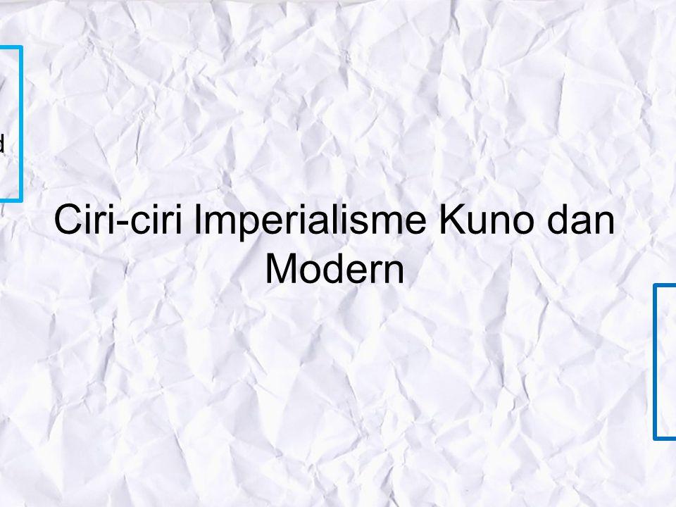 Ciri-ciri Imperialisme Kuno dan Modern