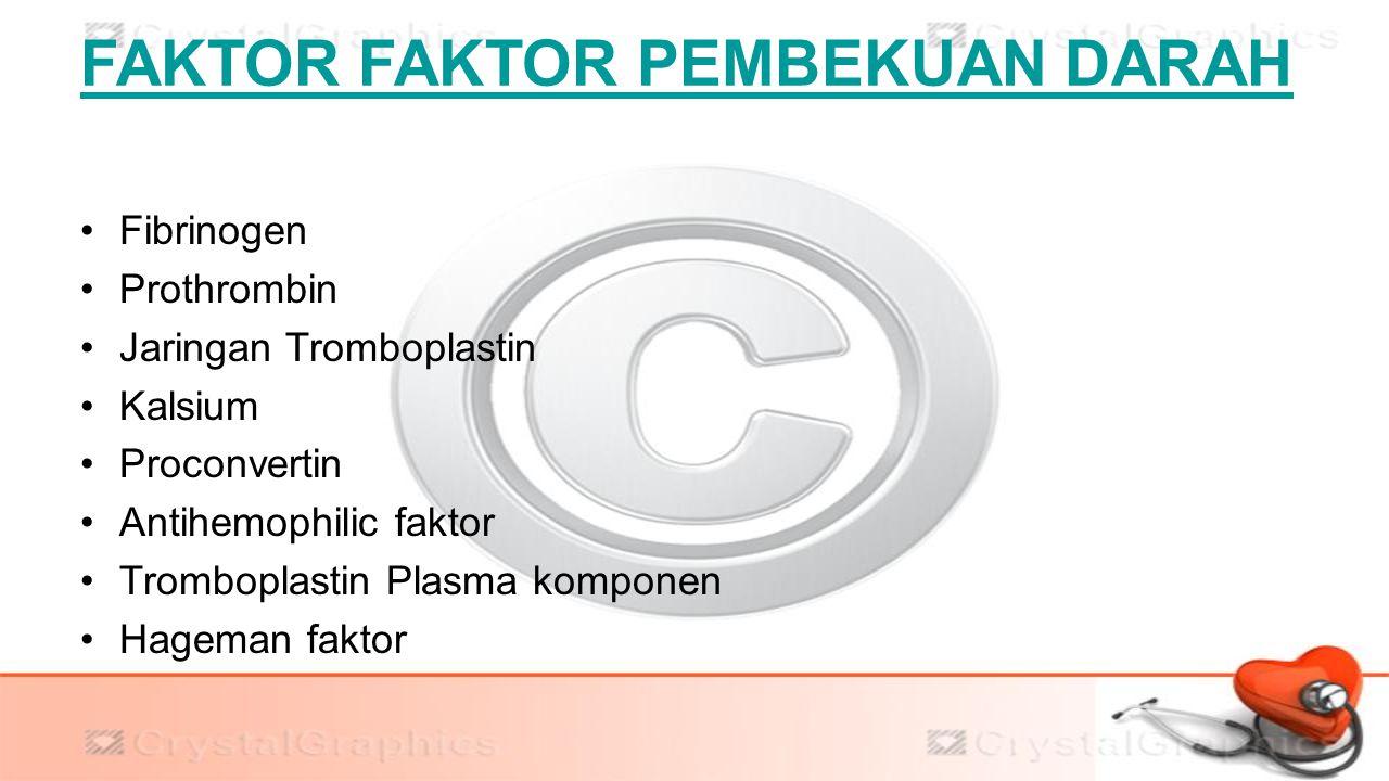 FAKTOR FAKTOR PEMBEKUAN DARAH