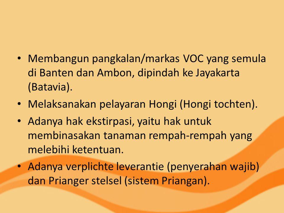 Membangun pangkalan/markas VOC yang semula di Banten dan Ambon, dipindah ke Jayakarta (Batavia).