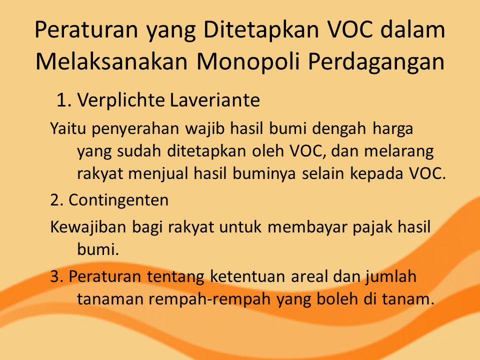 Peraturan yang Ditetapkan VOC dalam Melaksanakan Monopoli Perdagangan