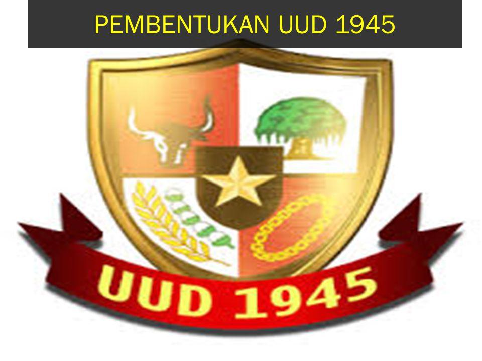 PEMBENTUKAN UUD 1945