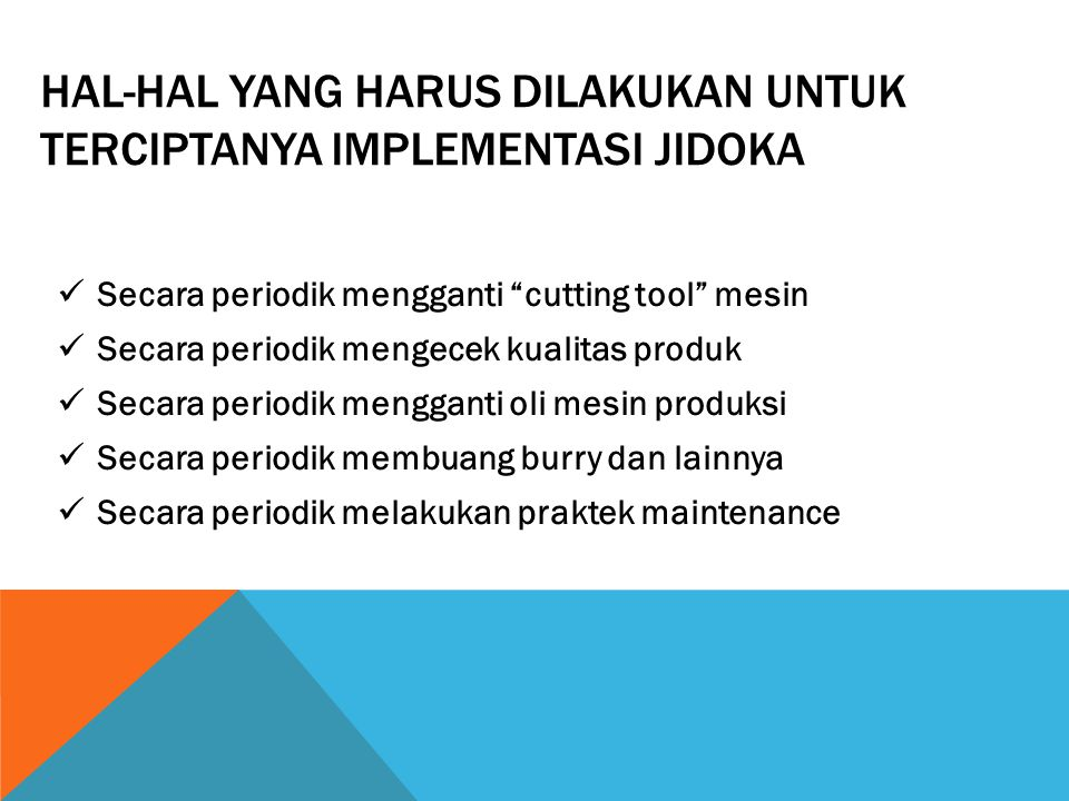 Hal-hal yang harus dilakukan untuk terciptanya implementasi Jidoka