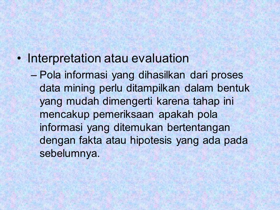 Interpretation atau evaluation