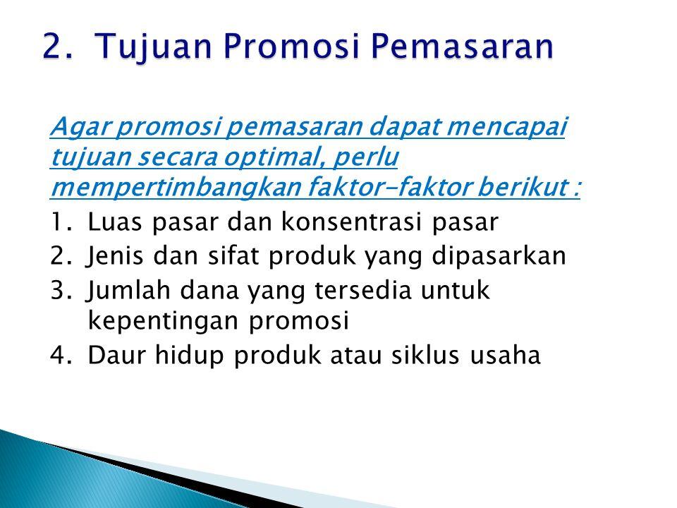 2. Tujuan Promosi Pemasaran