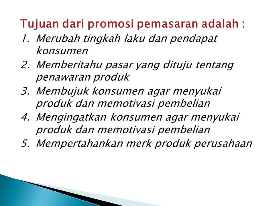 Tujuan dari promosi pemasaran adalah :