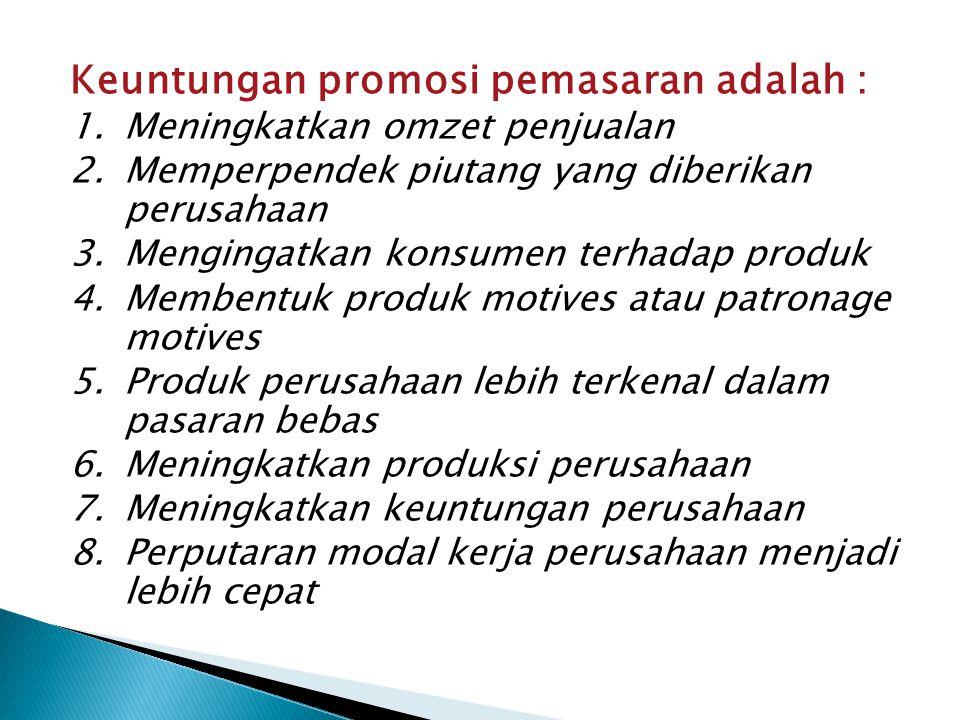 Keuntungan promosi pemasaran adalah :