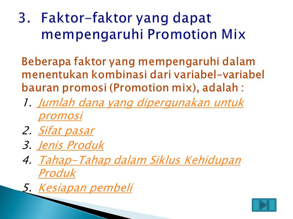 3. Faktor-faktor yang dapat mempengaruhi Promotion Mix