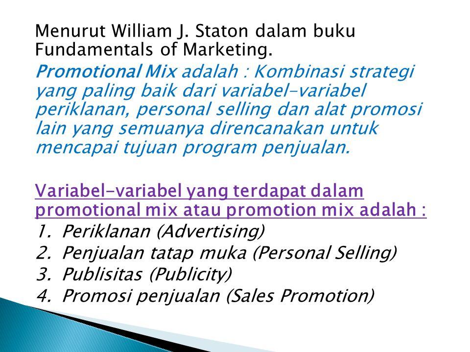 Menurut William J. Staton dalam buku Fundamentals of Marketing.