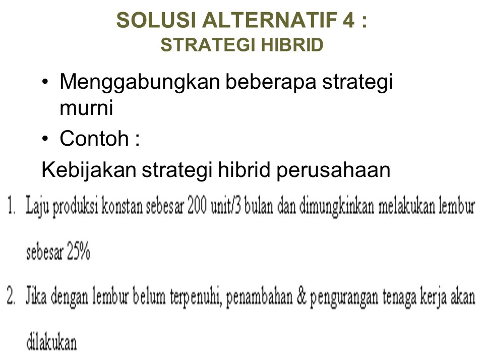 SOLUSI ALTERNATIF 4 : STRATEGI HIBRID