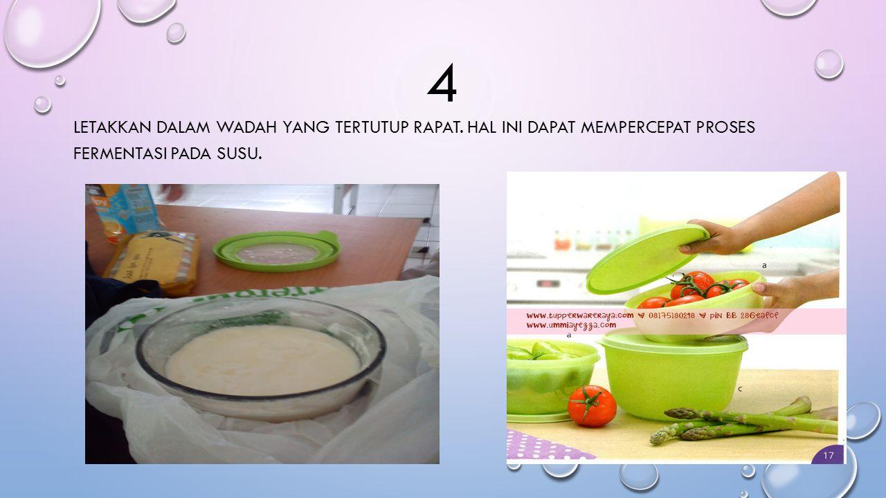 4 Letakkan dalam wadah yang tertutup rapat. Hal ini dapat mempercepat proses fermentasi pada susu.