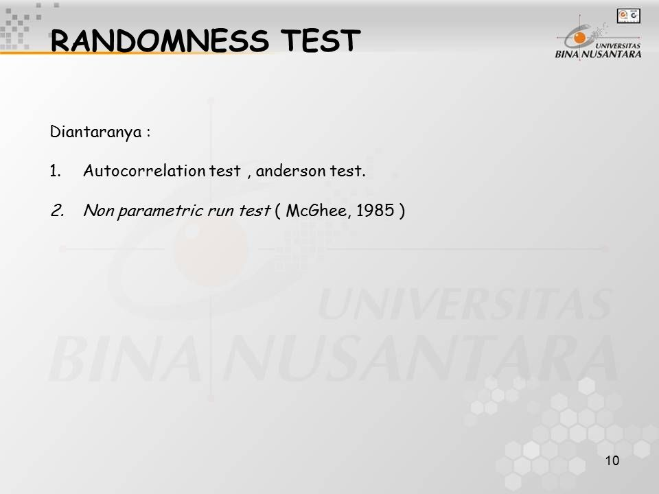 RANDOMNESS TEST Diantaranya : Autocorrelation test , anderson test.