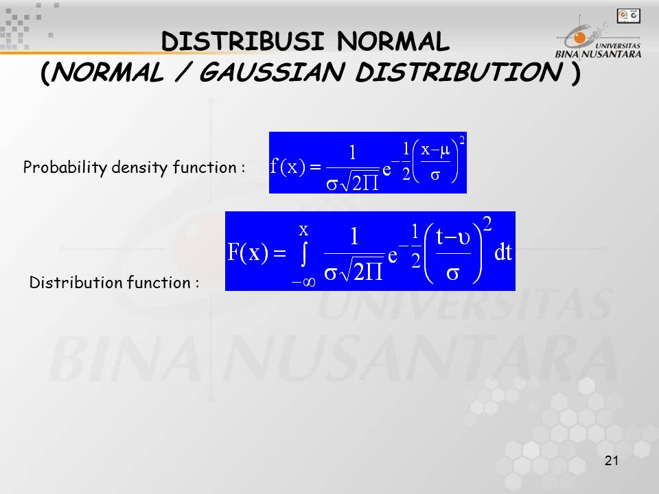 DISTRIBUSI NORMAL (NORMAL / GAUSSIAN DISTRIBUTION )