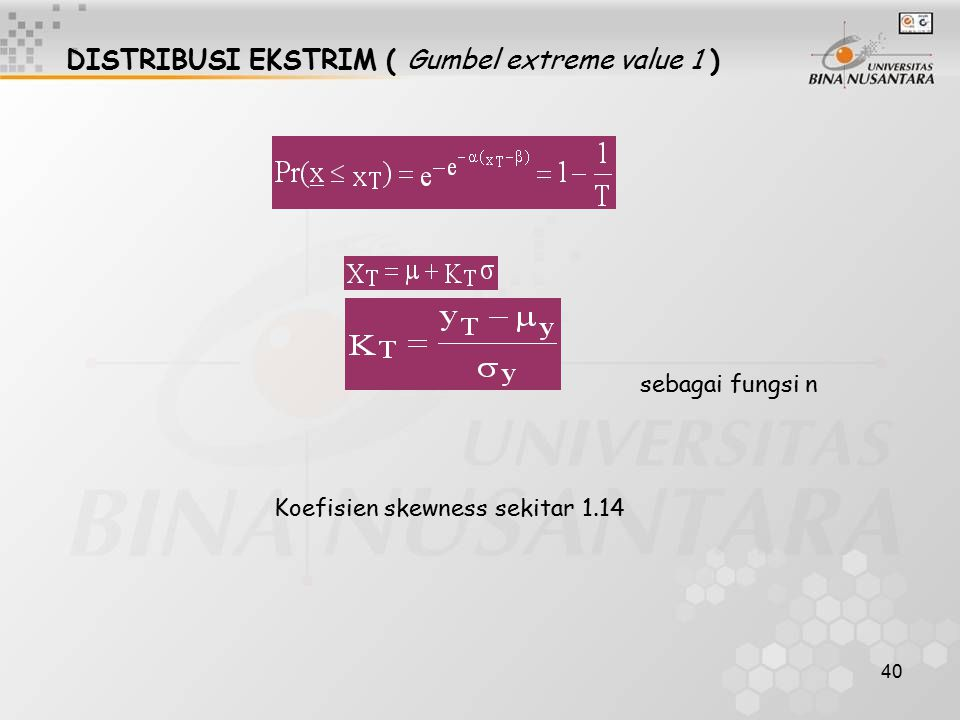 DISTRIBUSI EKSTRIM ( Gumbel extreme value 1 )