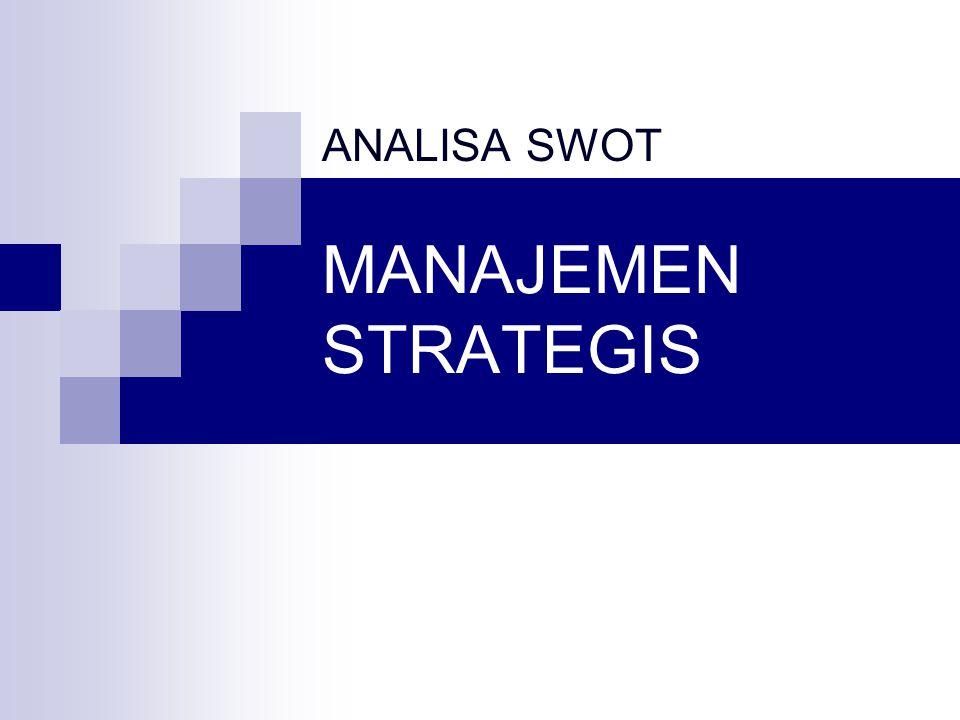 ANALISA SWOT MANAJEMEN STRATEGIS