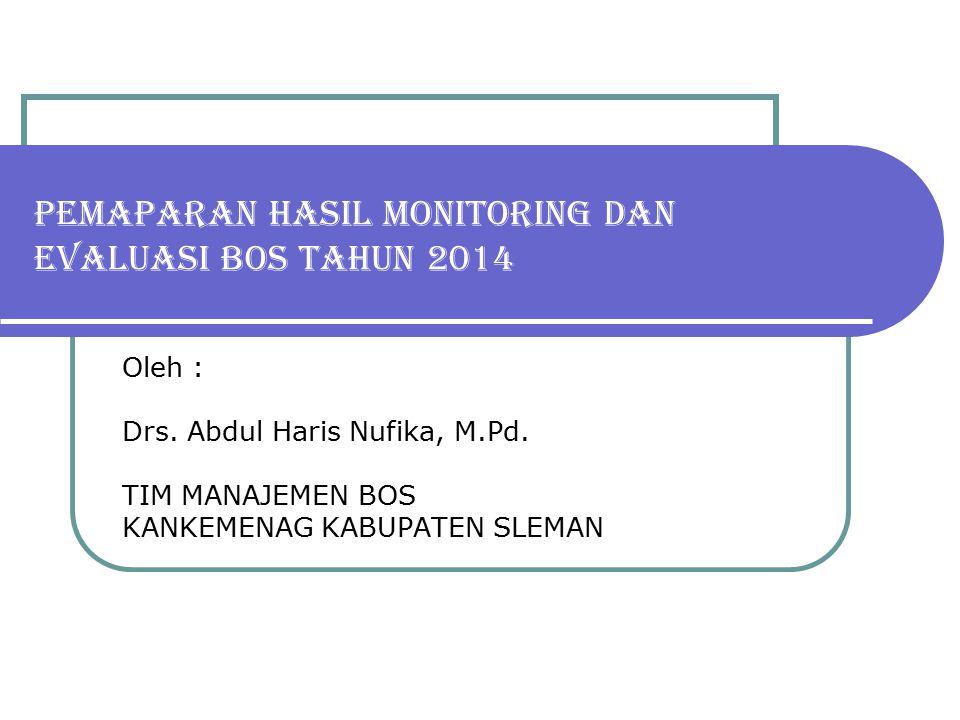 PEMAPARAN HASIL MONITORING DAN EVALUASI BOS TAHUN 2014