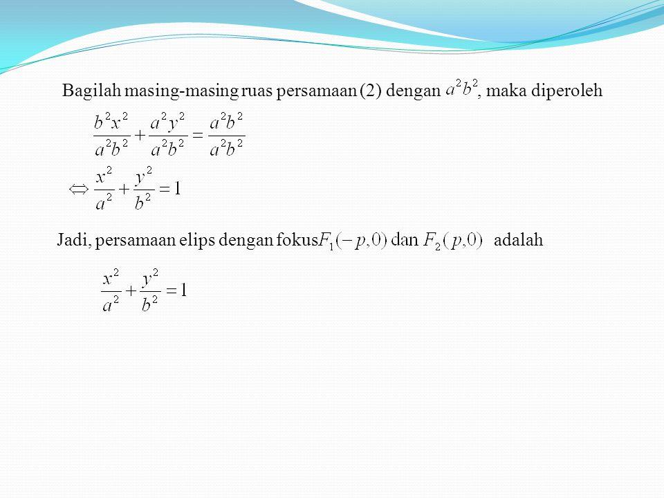 Bagilah masing-masing ruas persamaan (2) dengan