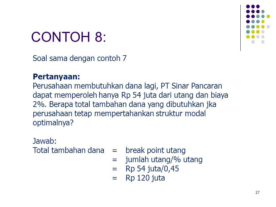 CONTOH 8: Soal sama dengan contoh 7 Pertanyaan: