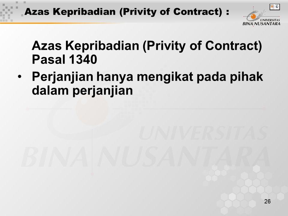 Azas Kepribadian (Privity of Contract) :