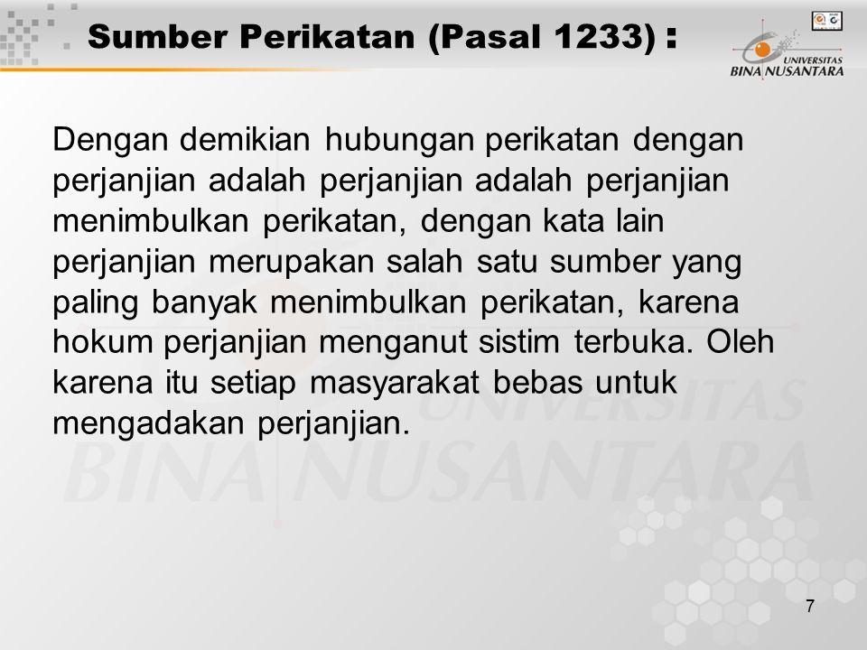Sumber Perikatan (Pasal 1233) :