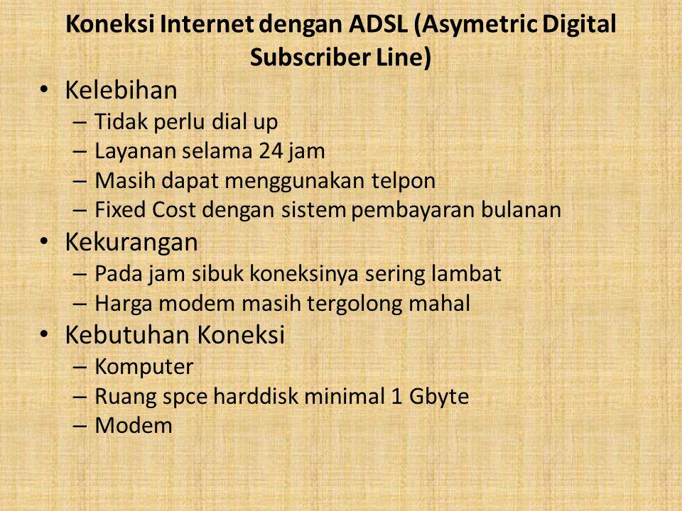 Koneksi Internet dengan ADSL (Asymetric Digital Subscriber Line)
