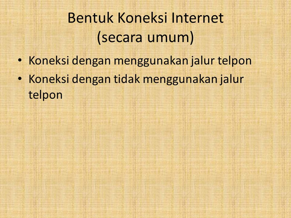 Bentuk Koneksi Internet (secara umum)