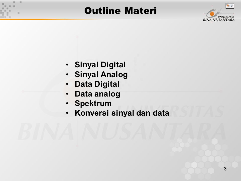 Outline Materi Sinyal Digital Sinyal Analog Data Digital Data analog