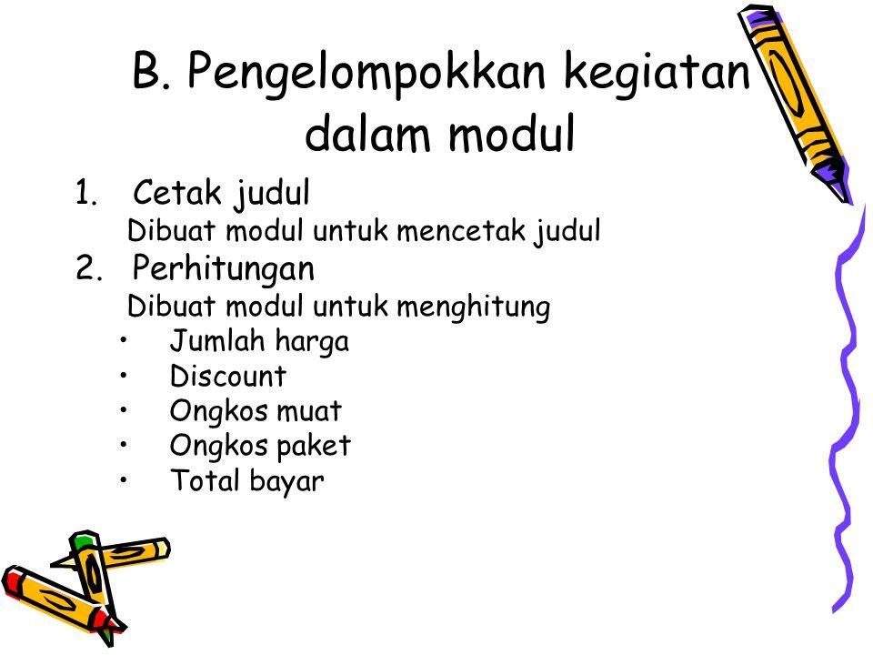 B. Pengelompokkan kegiatan dalam modul