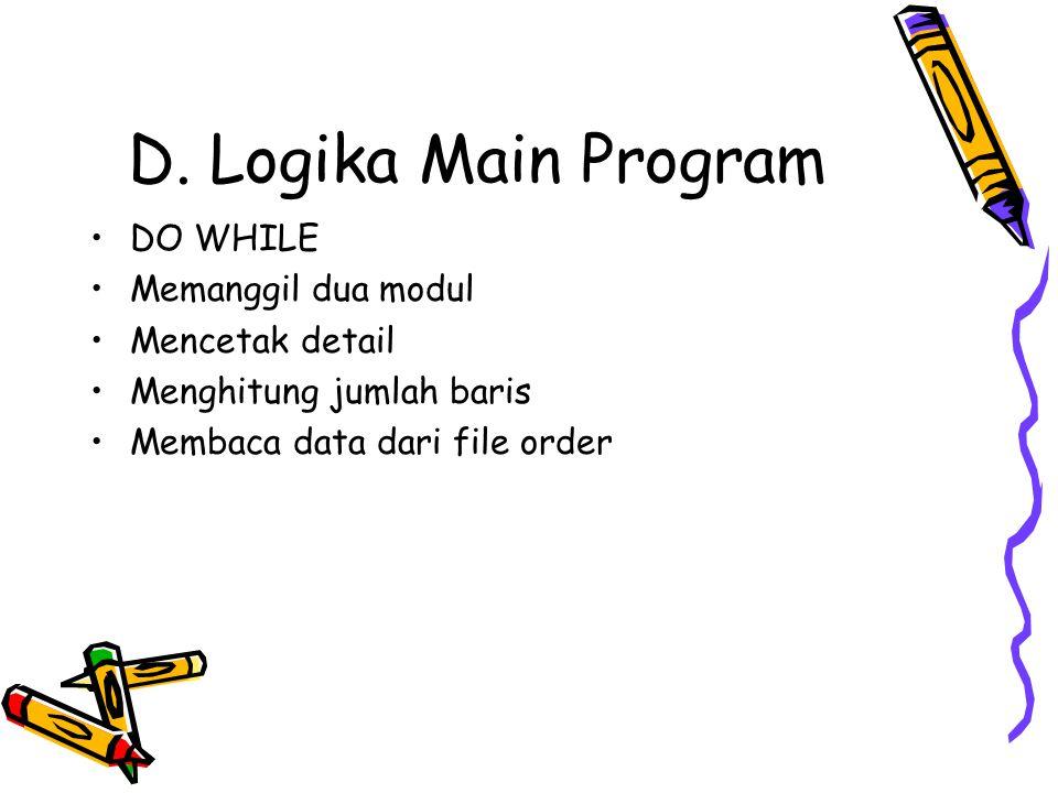 D. Logika Main Program DO WHILE Memanggil dua modul Mencetak detail