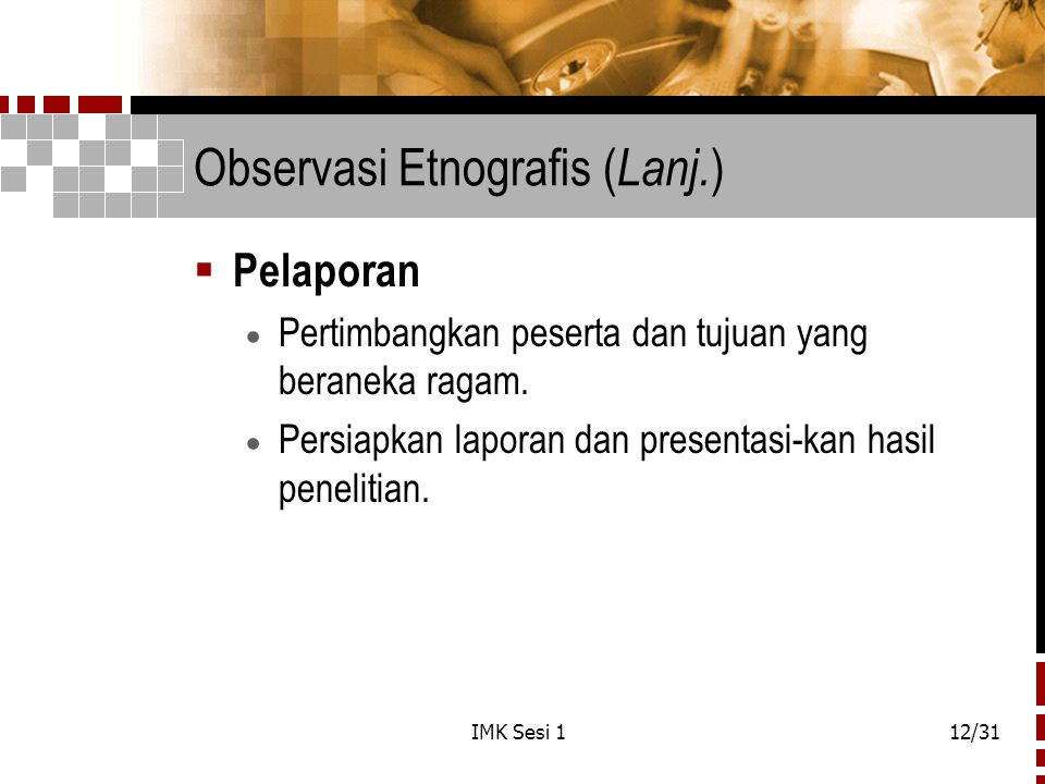 Observasi Etnografis (Lanj.)