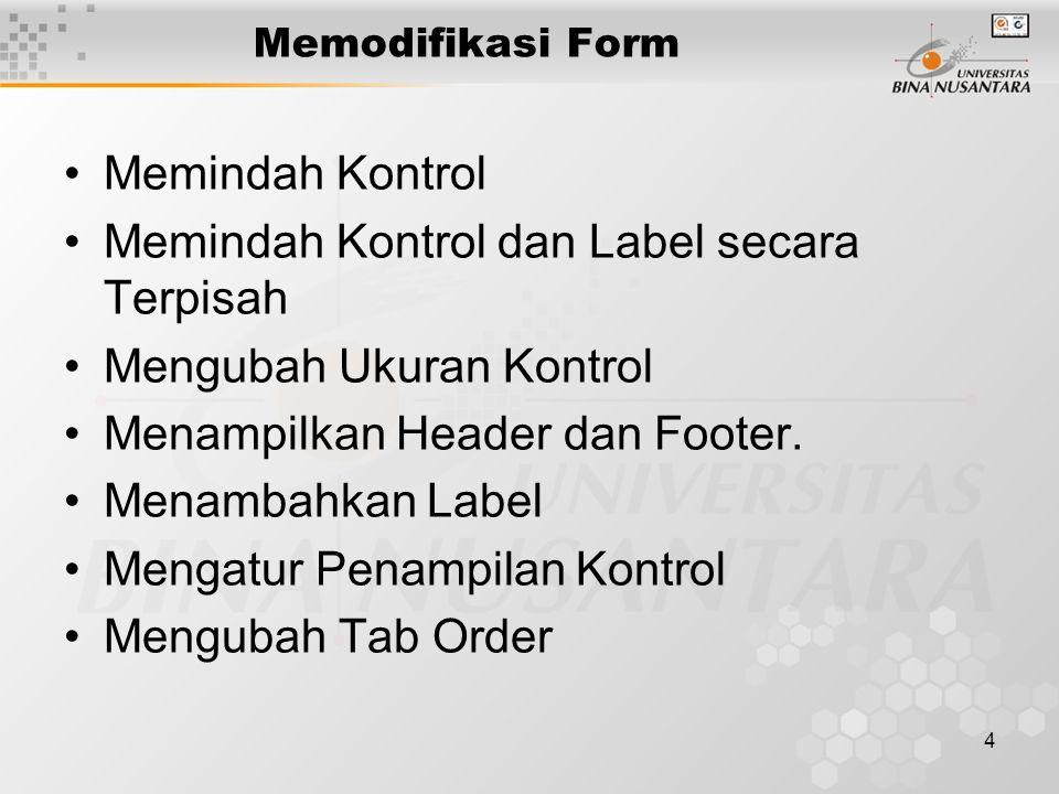 Memindah Kontrol dan Label secara Terpisah Mengubah Ukuran Kontrol