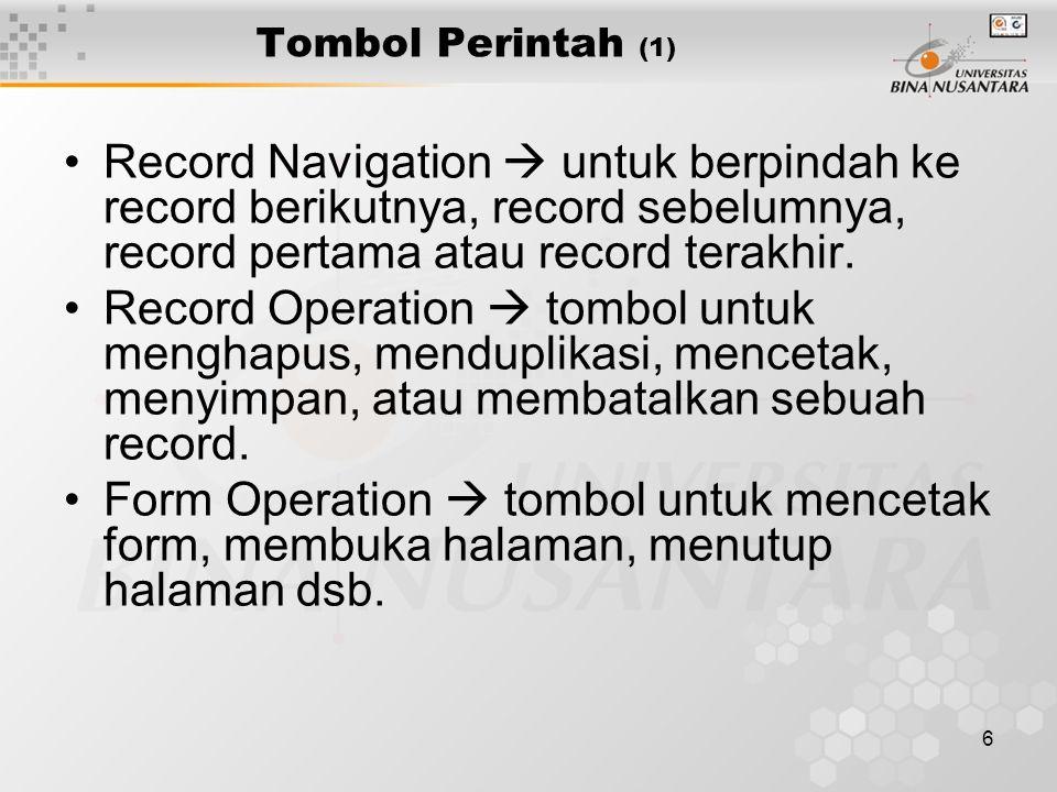 Tombol Perintah (1) Record Navigation  untuk berpindah ke record berikutnya, record sebelumnya, record pertama atau record terakhir.