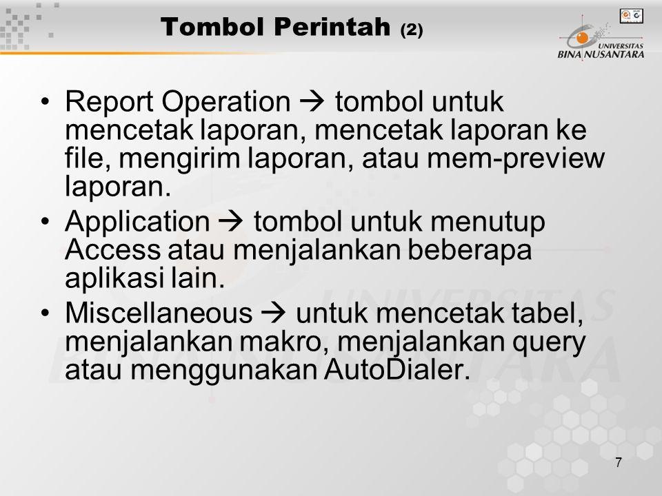 Tombol Perintah (2) Report Operation  tombol untuk mencetak laporan, mencetak laporan ke file, mengirim laporan, atau mem-preview laporan.
