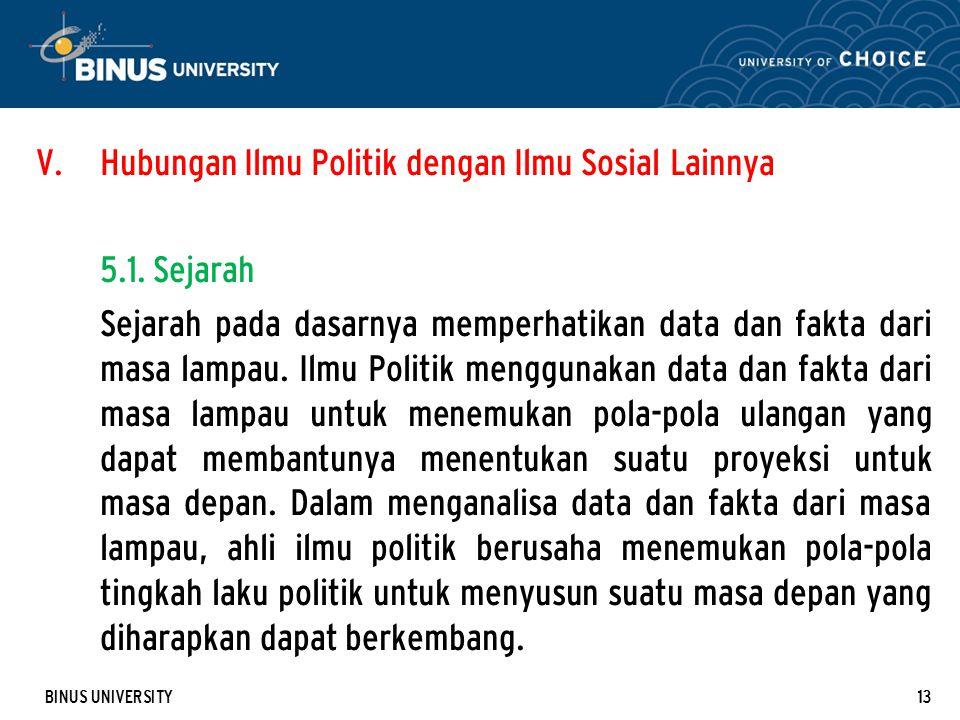 Hubungan Ilmu Politik dengan Ilmu Sosial Lainnya 5.1. Sejarah