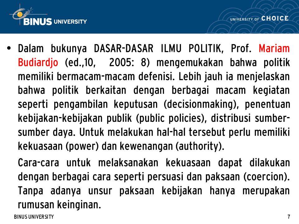 Dalam bukunya DASAR-DASAR ILMU POLITIK, Prof. Mariam Budiardjo (ed