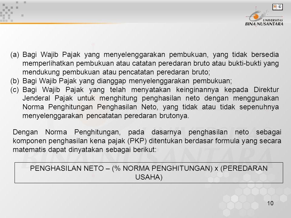 PENGHASILAN NETO – (% NORMA PENGHITUNGAN) x (PEREDARAN USAHA)