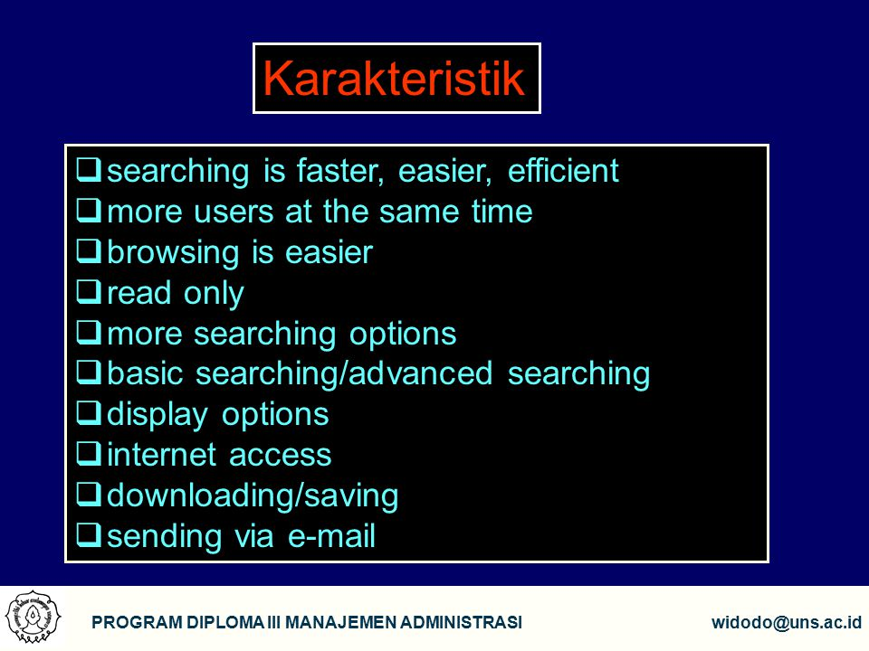 Karakteristik searching is faster, easier, efficient