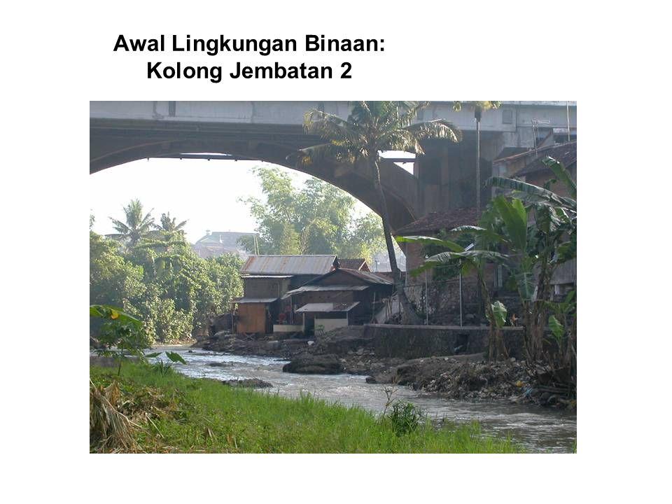 Awal Lingkungan Binaan: Kolong Jembatan 2