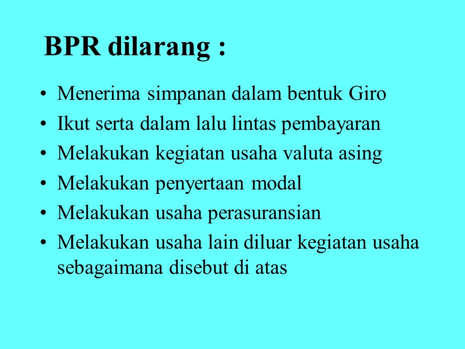 BPR dilarang : Menerima simpanan dalam bentuk Giro