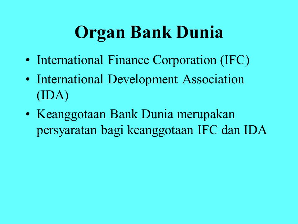 Organ Bank Dunia International Finance Corporation (IFC)
