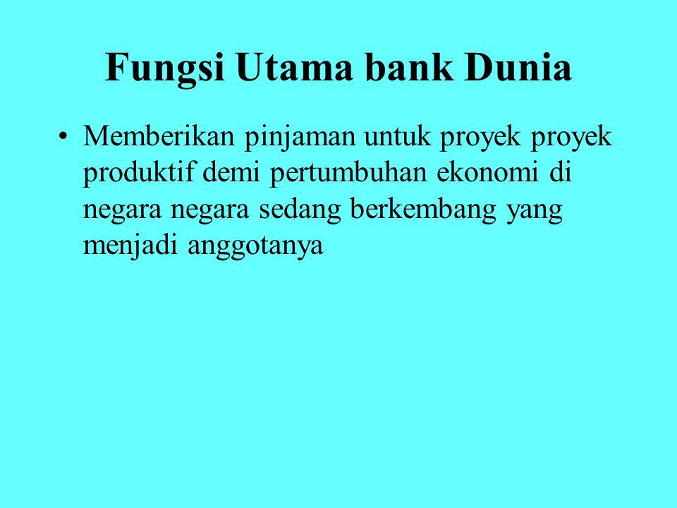 Fungsi Utama bank Dunia