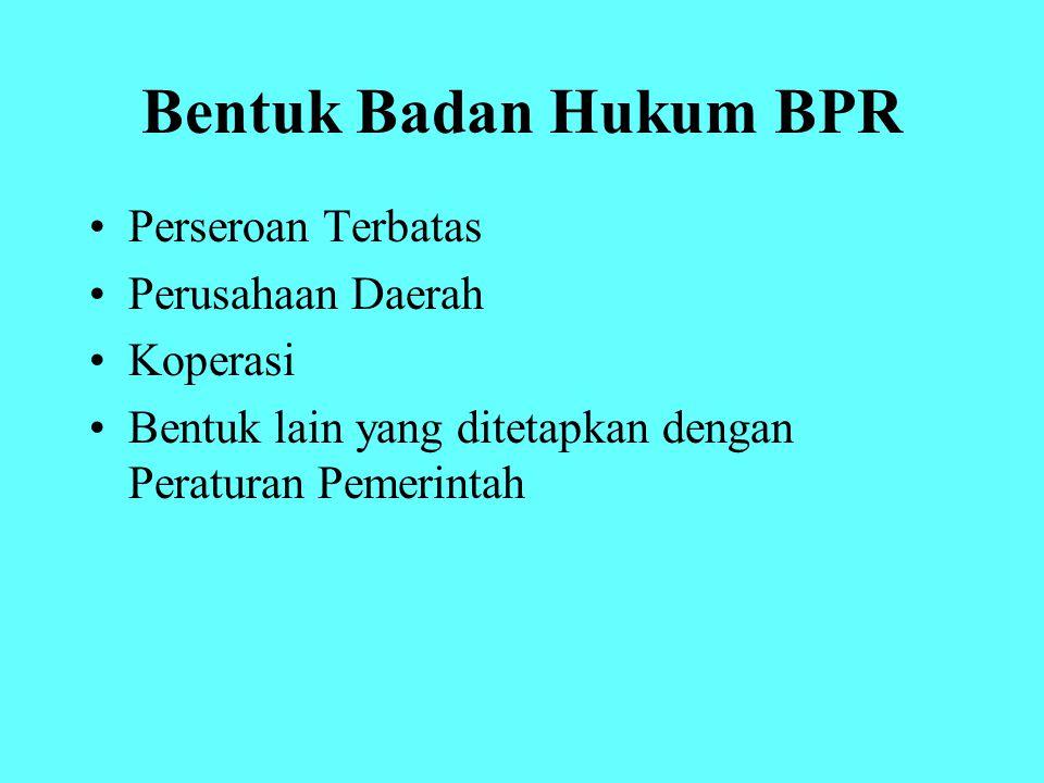 Bentuk Badan Hukum BPR Perseroan Terbatas Perusahaan Daerah Koperasi