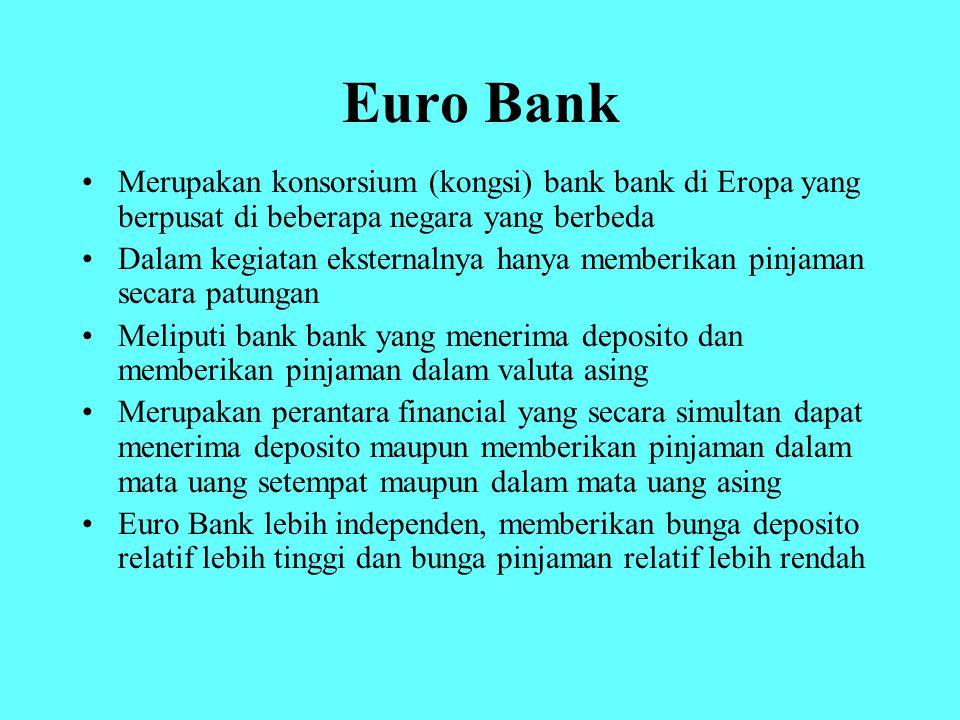 Euro Bank Merupakan konsorsium (kongsi) bank bank di Eropa yang berpusat di beberapa negara yang berbeda.
