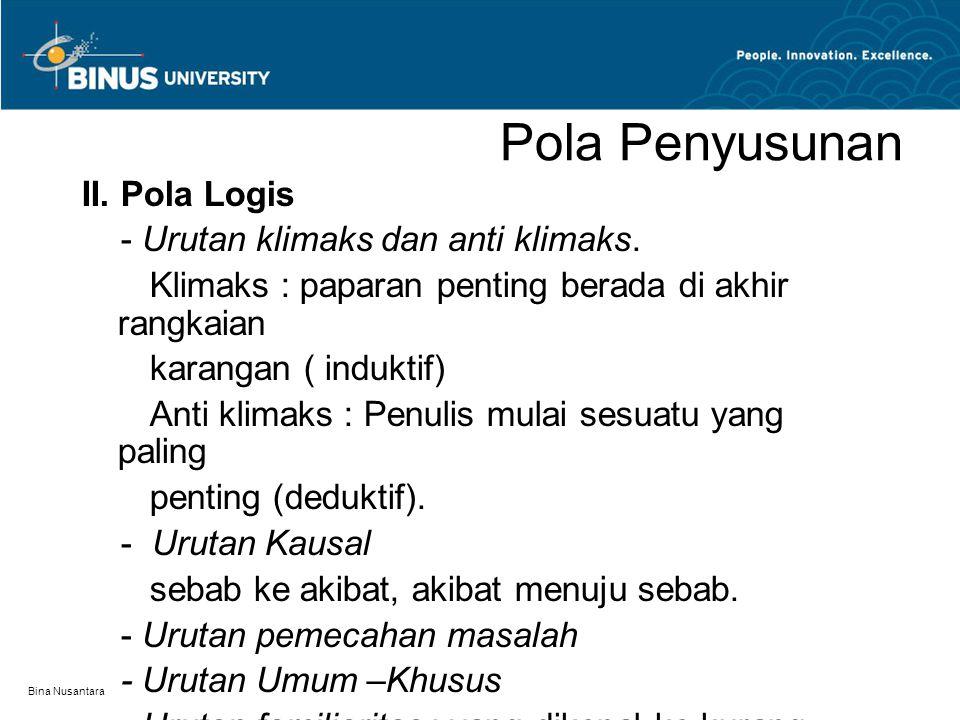 Pola Penyusunan II. Pola Logis - Urutan klimaks dan anti klimaks.