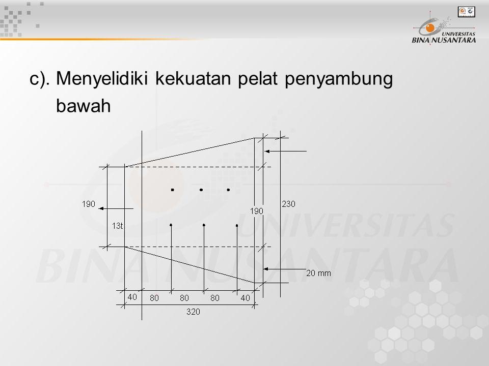 c). Menyelidiki kekuatan pelat penyambung