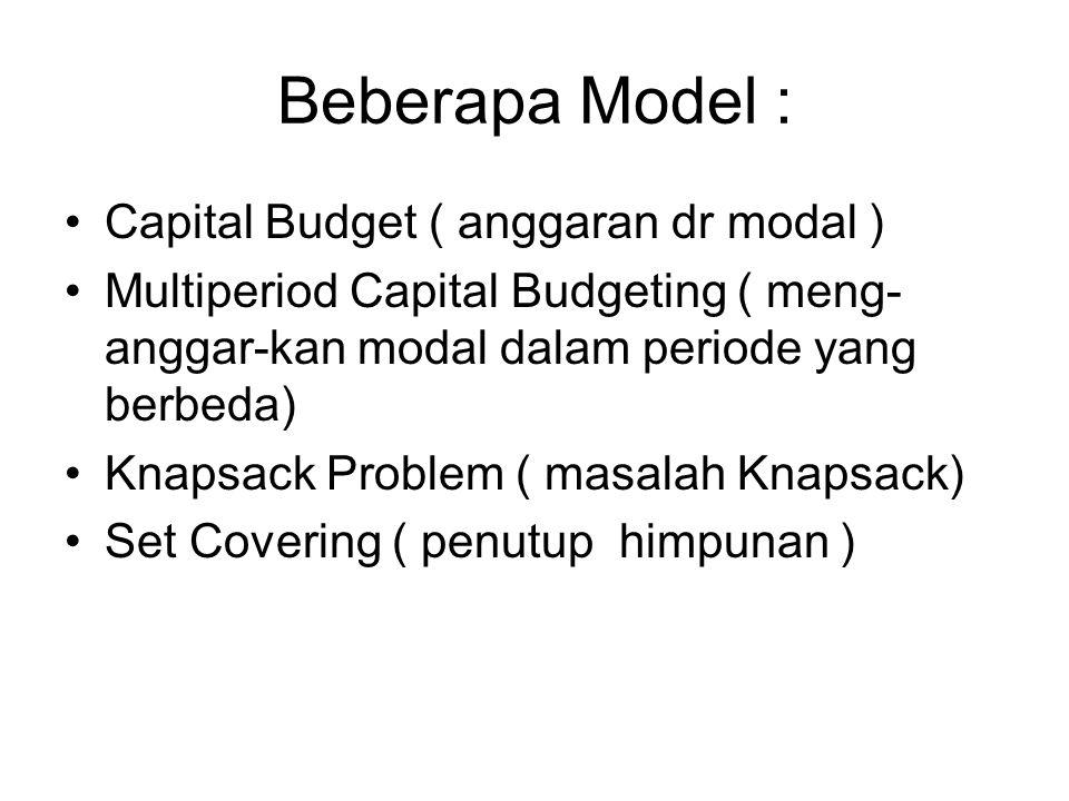 Beberapa Model : Capital Budget ( anggaran dr modal )