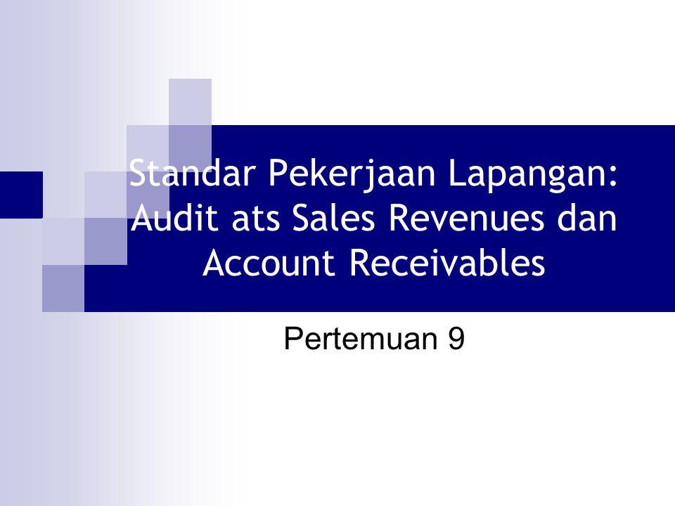 Standar Pekerjaan Lapangan: Audit ats Sales Revenues dan Account Receivables