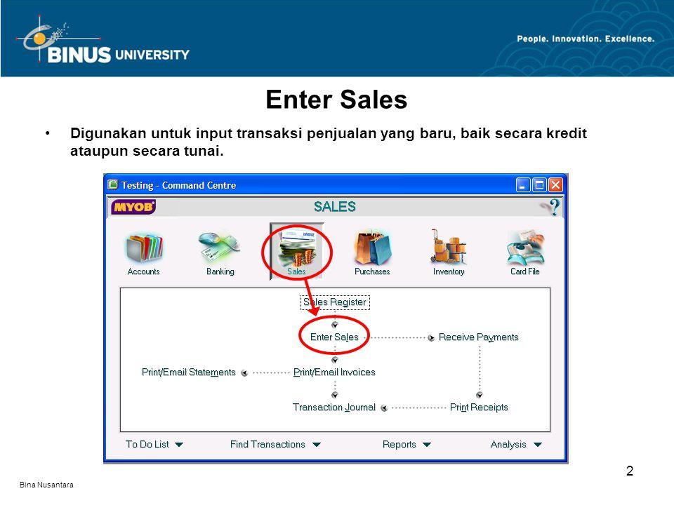 Enter Sales Digunakan untuk input transaksi penjualan yang baru, baik secara kredit ataupun secara tunai.